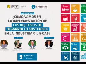 Conclusiones del conversatorio ¿Cómo vamos en la implementación de los Objetivos de Desarrollo Sostenible en la industria Oil & Gas?